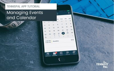 Events and Calendar in the TennisPAL App